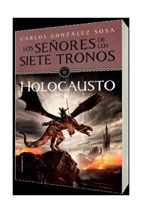 LOS SEÑORES DE LOS 7 TRONOS 02. HOLOCAUSTO