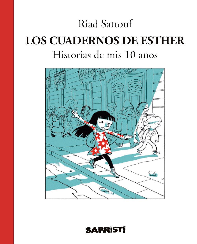 LOS CUADERNOS DE ESTHER. HISTORIAS DE MIS 10 AÑOS