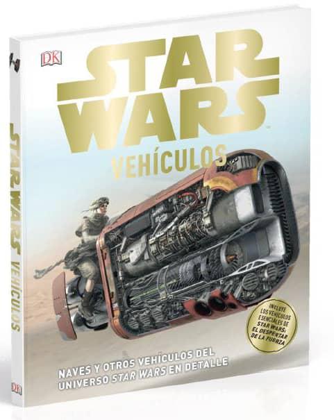 STAR WARS: VEHÍCULOS (NAVES Y OTROS VEHÍCULOS DEL UNIVERSO STAR WARS EN DETALLE)