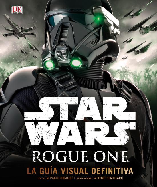STAR WARS: ROGUE ONE (LA GUIA VISUAL DEFINITIVA)
