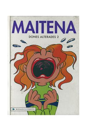 MAITENA. DONES ALTERADES 02