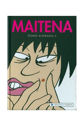MAITENA. DONES ALTERADES 05