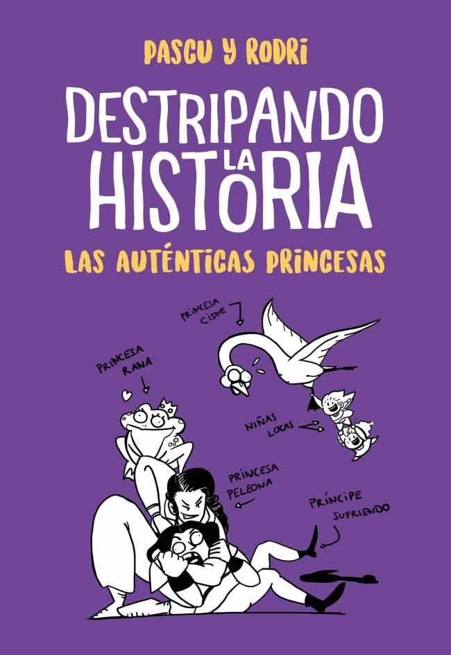 DESTRIPANDO LA HISTORIA. LAS AUTENTICAS PRINCESAS