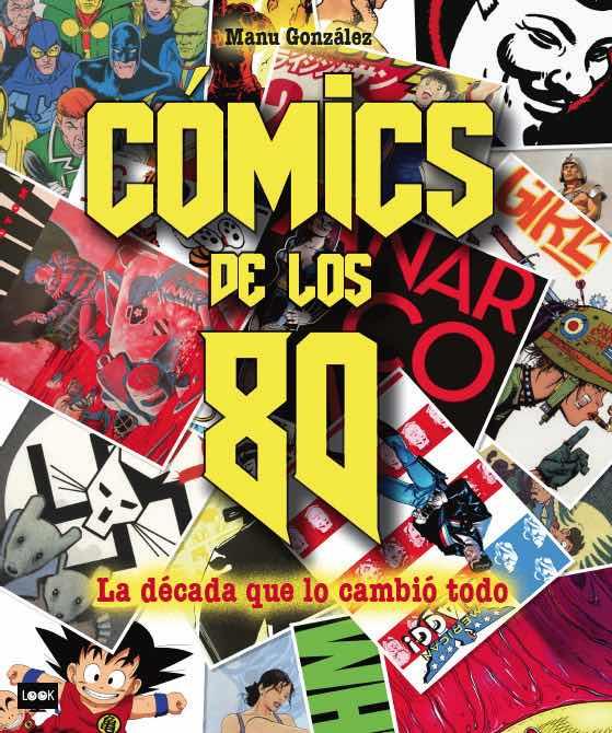 COMICS DE LOS 80. LA DECADA QUE LO CAMBIO TODO