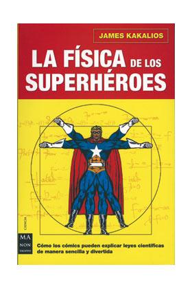 LA FISICA DE LOS SUPERHEROES