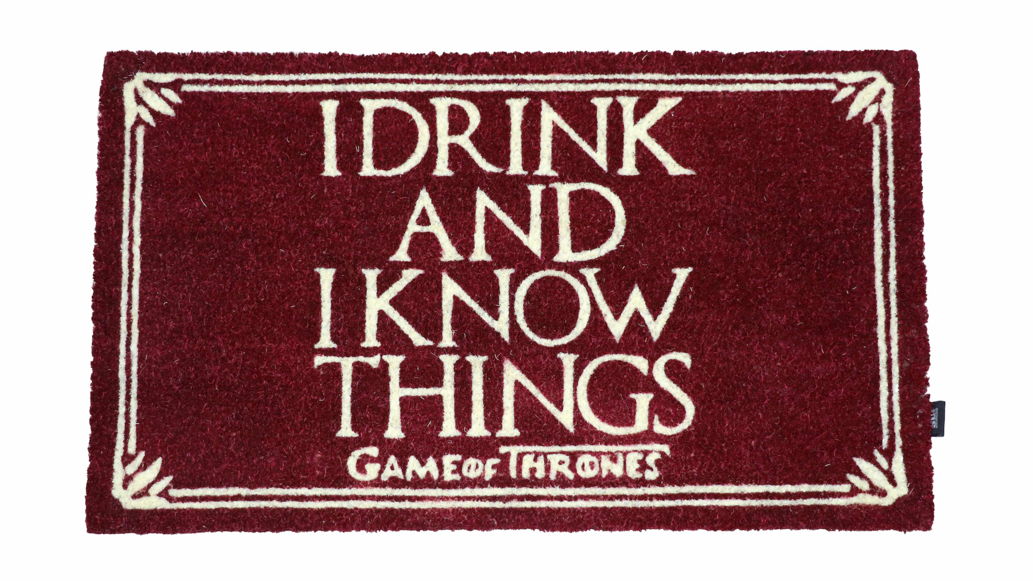 I DRINK AND I KNOW THINGS FELPUDO GAME OF THRONES