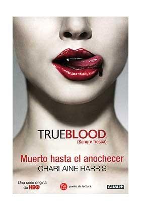 MUERTO HASTA EL ANOCHECER. TRUE BLOOD (BOLSILLO)
