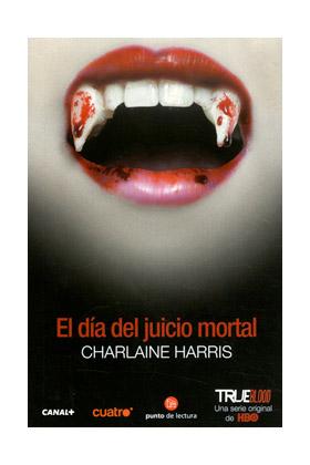 EL DIA DEL JUICIO MORTAL. TRUE BLOOD (BOLSILLO)