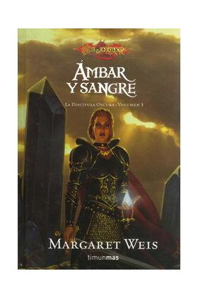AMBAR Y SANGRE (LA DISCIPULA OSCURA 03)