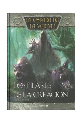 LOS PILARES DE LA CREACION (LA ESPADA DE LA VERDAD 14)