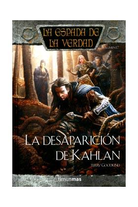 LA DESAPARICION DE KAHLAN (LA ESPADA DE LA VERDAD 17)