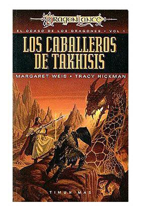LOS CABALLEROS DE TAKHISIS (EL OCASO DE LOS DRAGONES 01)