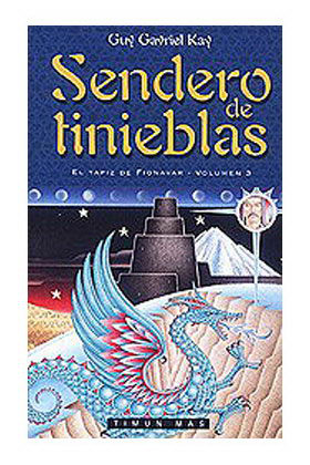 SENDERO DE TINIEBLAS (EL TAPIZ DE FIONAVAR 03)