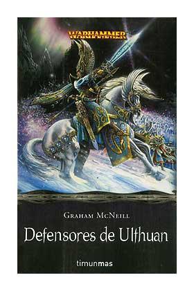 DEFENSORES DE ULTHUAN (TIEMPO DE LEYENDAS 02)