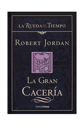 LA GRAN CACERIA (LA RUEDA DEL TIEMPO CARTONE 03)