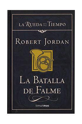 LA BATALLA DE FALME (LA RUEDA DEL TIEMPO CARTONE 04)