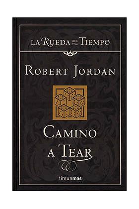 CAMINO A TEAR (LA RUEDA DEL TIEMPO CARTONE 05)