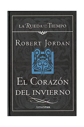 EL CORAZON DEL INVIERNO (LA RUEDA DEL TIEMPO CARTONE 15)