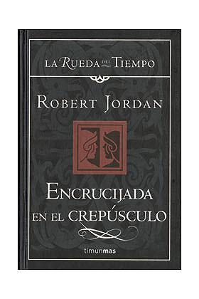 ENCRUCIJADA EN EL CREPUSCULO (LA RUEDA DEL TIEMPO CARTONE 16)
