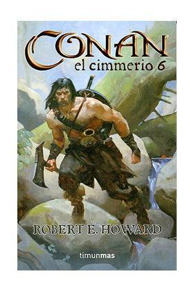 CONAN EL CIMMERIO 6 (CONAN CLASICO VERSION RUSTICA 06)