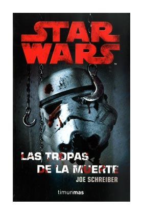 LAS TROPAS DE LA MUERTE (STAR WARS)