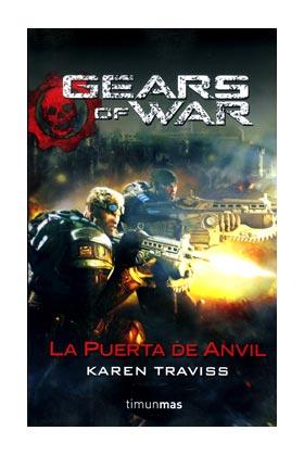 GEARS OF WAR. LA PUERTA DE ANVIL (GEARS OF WAR 03)