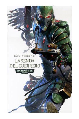 LA SENDA DEL GUERRERO (LA SENDA DE LOS ELDAR 01)