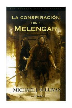 LA CONSPIRACION DE MELENGAR (LAS REVELACIONES DE RIYRIA 01)