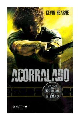 ACORRALADO (CRONICAS DEL DRUIDA DE HIERRO 02)