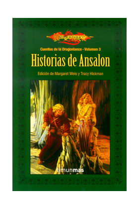 HISTORIAS DE ANSALON (CUENTOS DE LA DRAGONLANCE 03 / 1ª TRILOGIA)