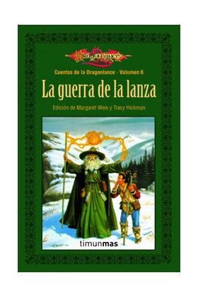 LA GUERRA DE LA LANZA (CUENTOS DE LA DRAGONLANCE 03 / 2ª TRILOGIA)