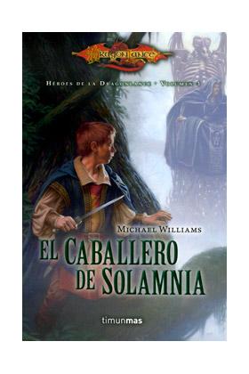 EL CABALLERO DE SOLAMNIA (HEROES DE LA DRAGONLANCE 03)