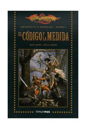 EL CODIGO Y LA MEDIDA (LOS COMPAÑEROS DE LA DRAGONLANCE BOLSILLO 04)
