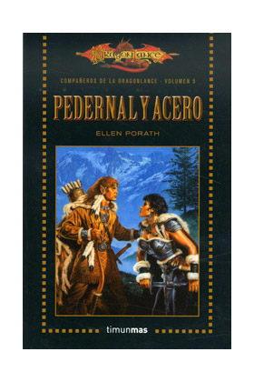 PEDERNAL Y ACERO (LOS COMPAÑEROS DE LA DRAGONLANCE BOLSILLO 05)