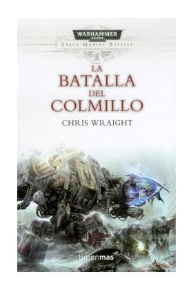 LA BATALLA DEL COLMILLO  (BATALLAS DE LOS MARINES ESPACIALES 02)
