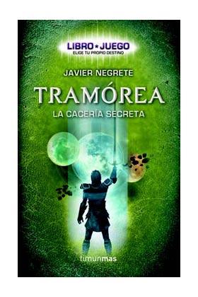 LIBRO JUEGO TRAMOREA. LA CACERIA SECRETA