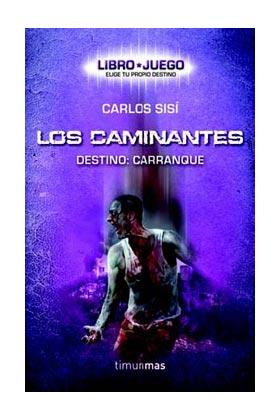 LIBRO JUEGO LOS CAMINANTES. DESTINO: CARRANQUE