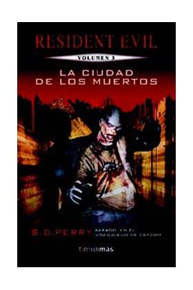LA CIUDAD DE LOS MUERTOS (RESIDENT EVIL 03)