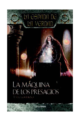 LA MAQUINA DE LOS PRESAGIOS (LA ESPADA DE LA VERDAD 23)