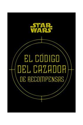 STAR WARS: EL CODIGO DEL CAZADOR DE RECOMPENSAS