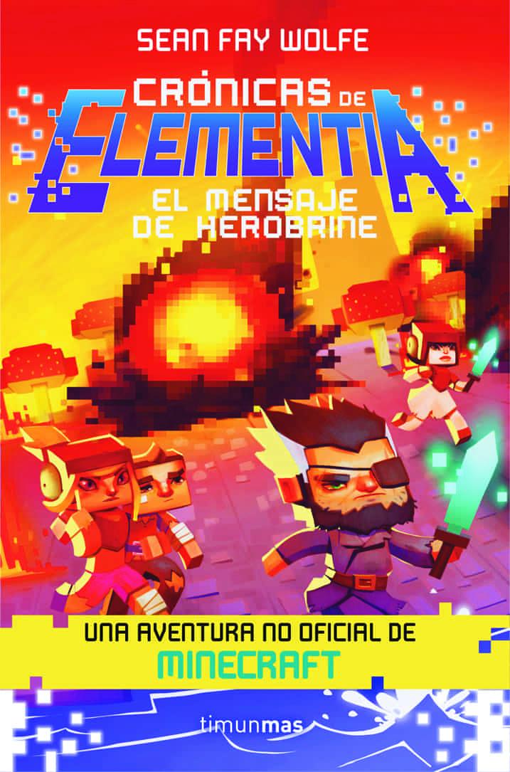 CRONICAS DE ELEMENTIA 03. EL MENSAJE DE HEROBRINE