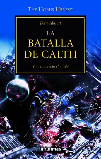 LA BATALLA DE CALTH (LA HEREJIA DE HORUS 19)