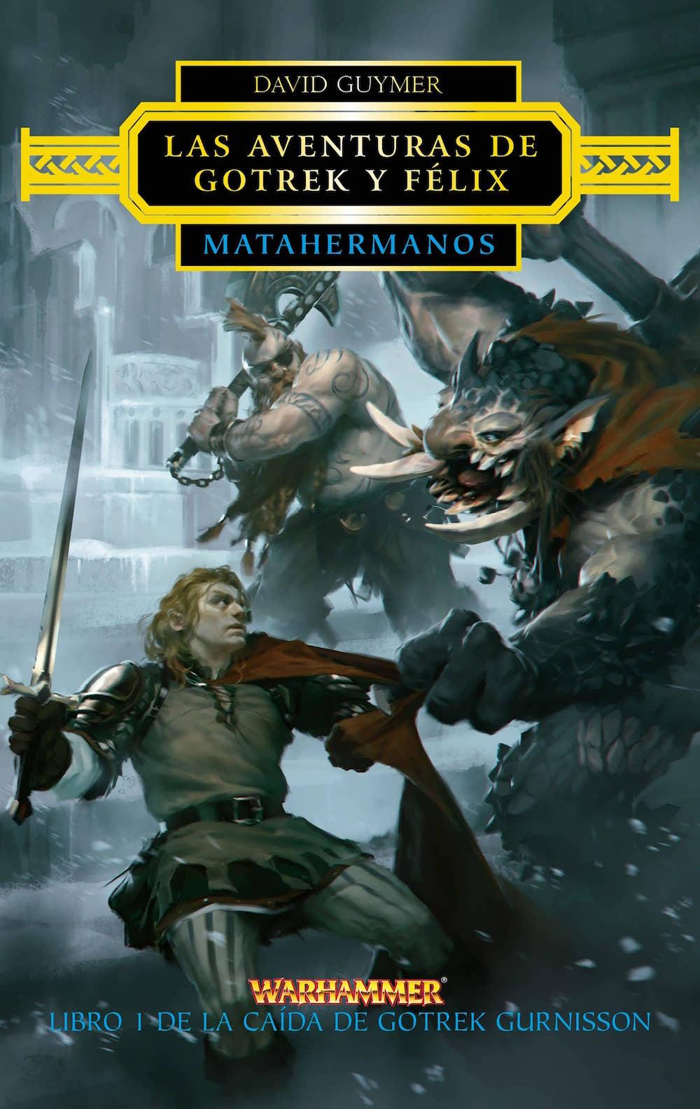 MATAHERMANOS (LAS AVENTURAS DE GOTREK Y FELIX)