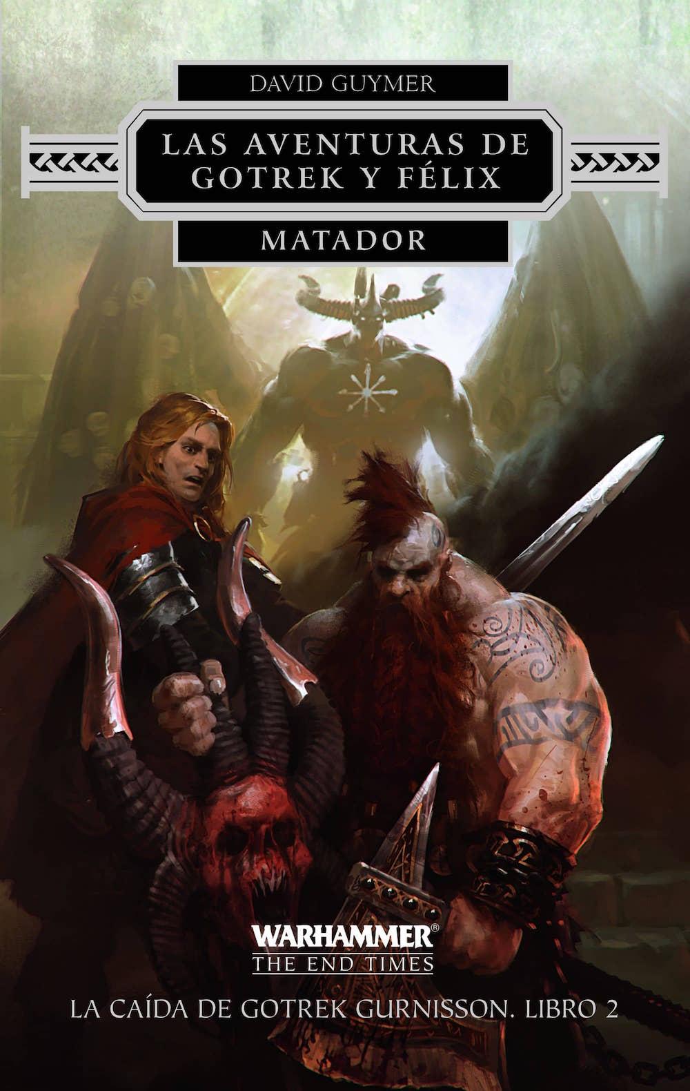 MATADOR (LAS AVENTURAS DE GOTREK Y FELIX)