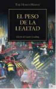 EL PESO DE LA LEALTAD  (HEREJIA DE HORUS 48)