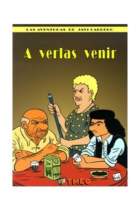 A VERLAS VENIR. LAS AVENTURAS DE JAVI CABRERO