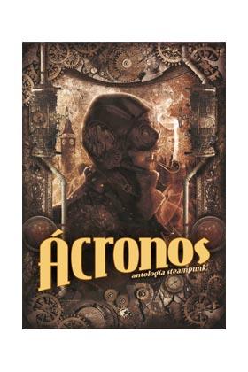 ACRONOS. ANTOLOGIA STEAMPUNK VOL. 1