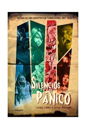 SILENCIOS DE PÁNICO. HISTORIA DEL CINE FANTÁSTICO Y DE TERROR ESPAÑOL. 1897-2010