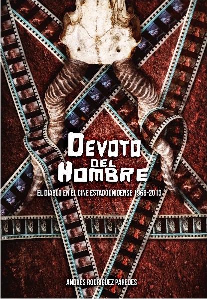 DEVOTO DEL HOMBRE. EL DEMONIO EN EL CINE ESTADOUNIDENSE 1968-2013