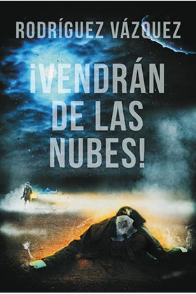 VENDRAN DE LAS NUBES!